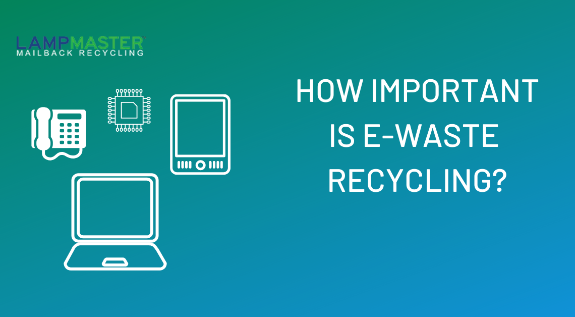 how important is e waste recycling